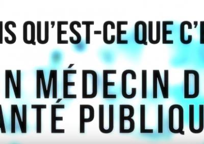 Mais qu'est-ce que c'est un médecin de Santé Publique ?